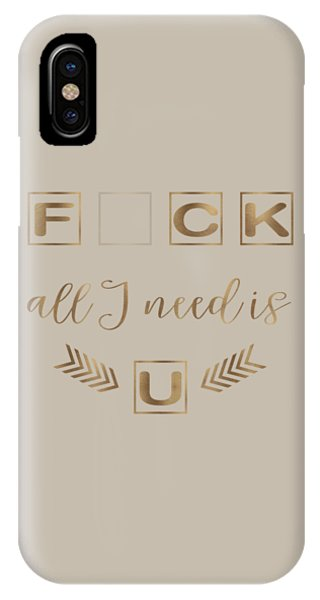 IPhone Case featuring the painting All I Need Is U Typography by Georgeta Blanaru