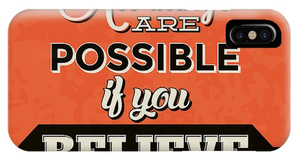 Achievement iPhone Case - All Things Are Possible If You Believe by Naxart Studio