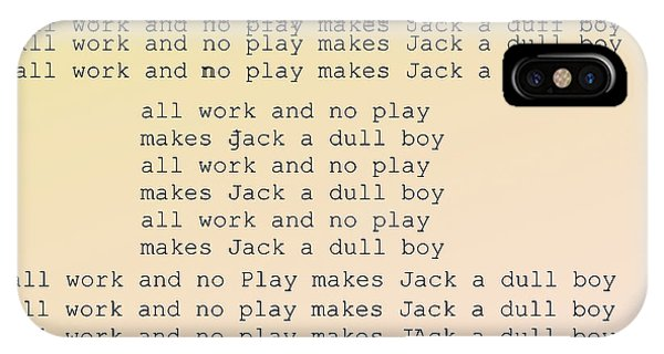 All Work And No Play Makes Jack A Dull Boy IPhone Case