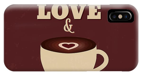 Witty iPhone Case - All You Need Is Love And More Coffee by Naxart Studio