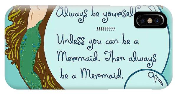 IPhone Case featuring the digital art Always Be A Mermaid by Joy McKenzie