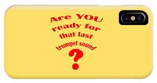 Are You Ready For The Last Trumpet Sound IPhone Case