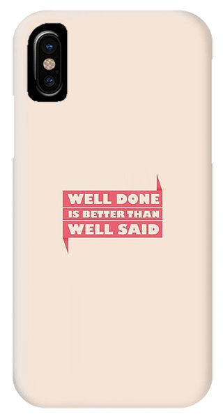 Work iPhone Case - Well Done Is Better Than Well Said -  Benjamin Franklin Inspirational Quotes Poster by Lab No 4 - The Quotography Department