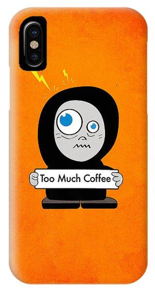 Not Too Much Coffee IPhone Case