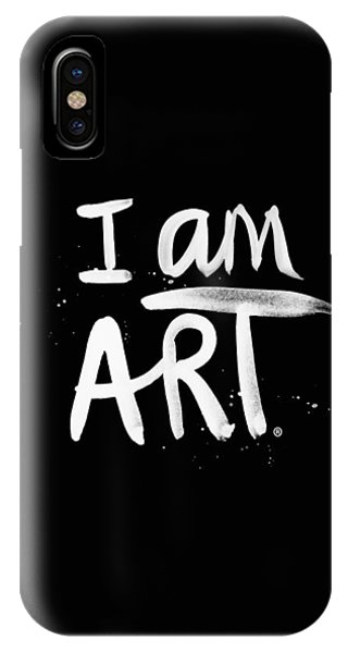 Black And White iPhone X Case - I Am Art- Painted by Linda Woods