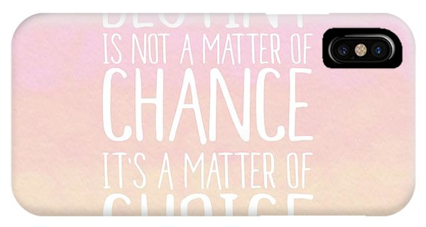 Quote iPhone Case - Destiny Is A Matter Of Choice by Priscilla Wolfe