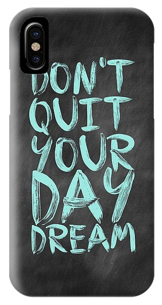 Motivational iPhone Case - Don't Quite Your Day Dream Inspirational Quotes Poster by Lab No 4