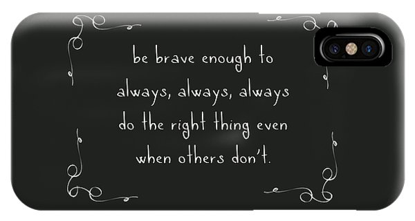 Protest iPhone Case - Be Brave Enough To Do The Right Thing by L Bee