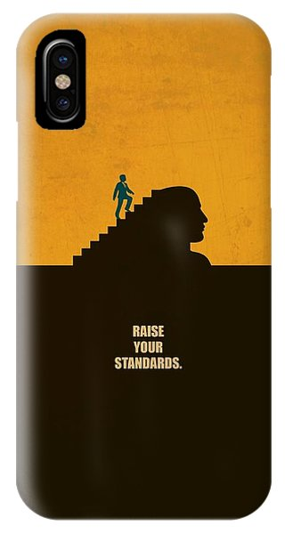 Raise Your Standards Life Inspirational Quotes Poster IPhone Case
