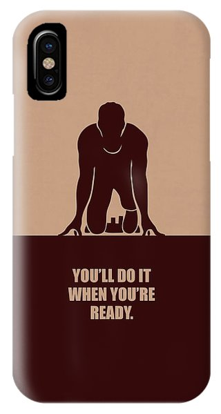 You'll Do It When You're Ready Inspirational Quotes Poster IPhone Case