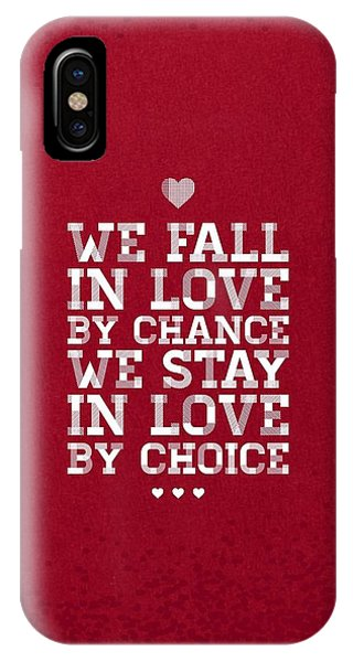 Love iPhone Case - We Fall In Love By Chance We Stay In Love By Choice Valentine Day's Quotes Poster by Lab No 4