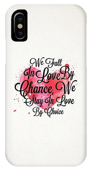 Love iPhone Case - We Fall In Love By Chance, We Stay In Love By Choice Valentines Day Special Quotes Poster by Lab No 4