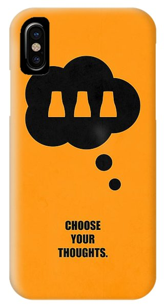 Choose Your Thoughts Inspirational Quotes Poster IPhone Case