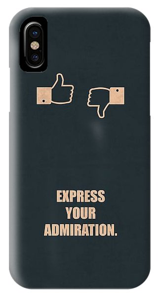 Express Your Admiration Life Motivational Quotes Poster IPhone Case