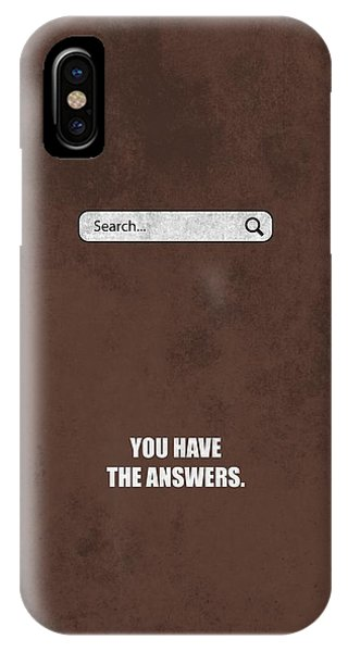 You Have The Answers Life Inspirational Quotes Poster IPhone Case
