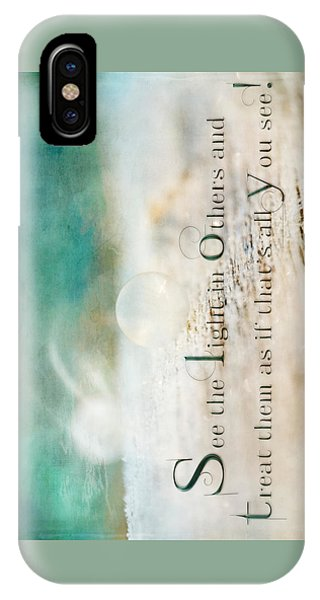 See The Light In Others IPhone Case