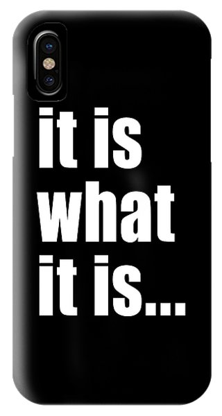 It Is What It Is On Black IPhone Case