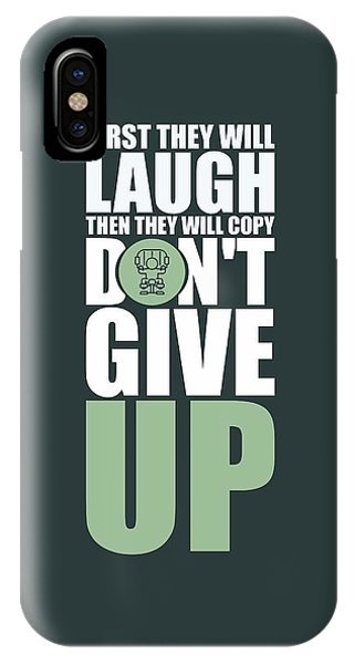 Workout iPhone Case - First They Will Laugh Then They Will Copy Dont Give Up Gym Motivational Quotes Poster by Lab No 4