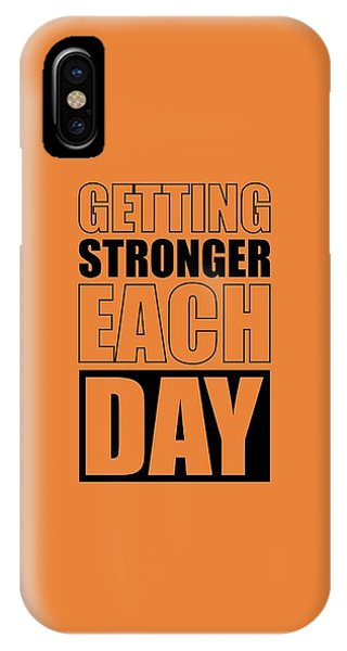 Workout iPhone Case - Getting Stronger Each Day Gym Motivational Quotes Poster by Lab No 4
