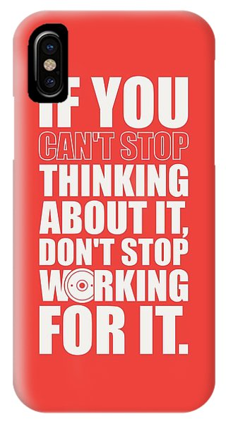 Workout iPhone Case - If You Cant Stop Thinking About It, Dont Stop Working For It. Gym Motivational Quotes Poster by Lab No 4
