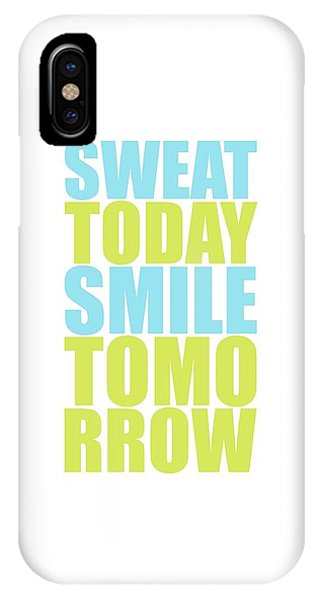 Workout iPhone Case - Sweat Today Smile Tomorrow Motivational Quotes by Lab No 4