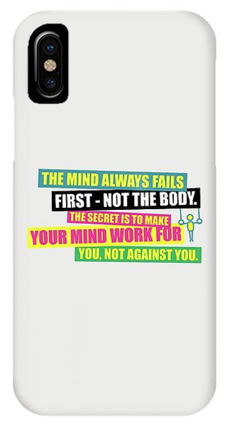 Workout iPhone Case - The Mind Always Fails First Gym Inspirational Quotes Poster by Lab No 4