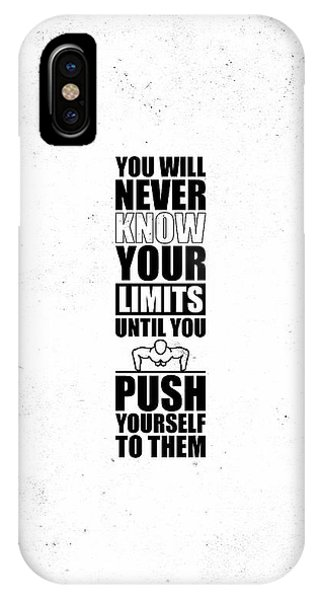 Workout iPhone Case - You Will Never Know Your Limits Until You Push Yourself To Them Gym Motivational Quotes Poster by Lab No 4
