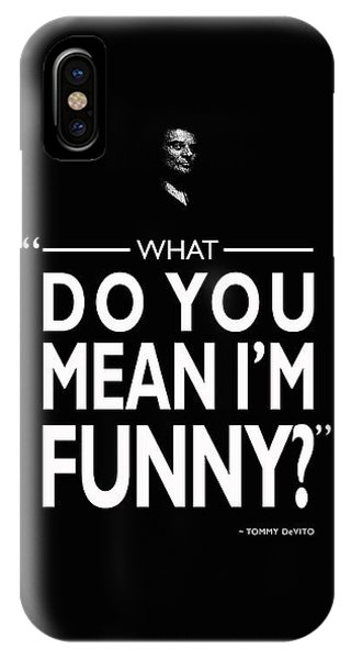 Robert De Niro iPhone Case - What Do You Mean Im Funny by Mark Rogan