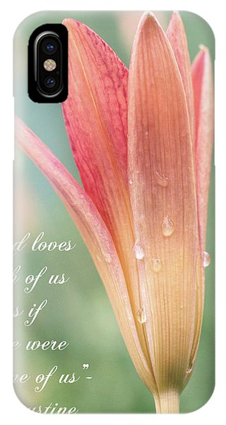 Augustine Quote God Loves Each Of Us With Opening Lily IPhone Case