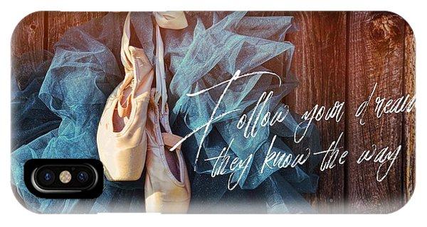 Ballerina Dreams Quote IPhone Case