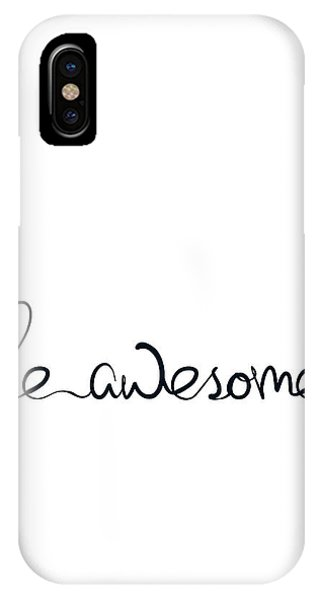 Thought iPhone Case - Be Awesome by Samuel Whitton