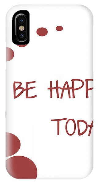 Ok iPhone Case - Be Happy Today In Red by Georgia Fowler
