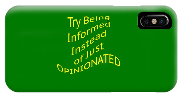 Be Informed Not Opinionated 5477.02 IPhone Case