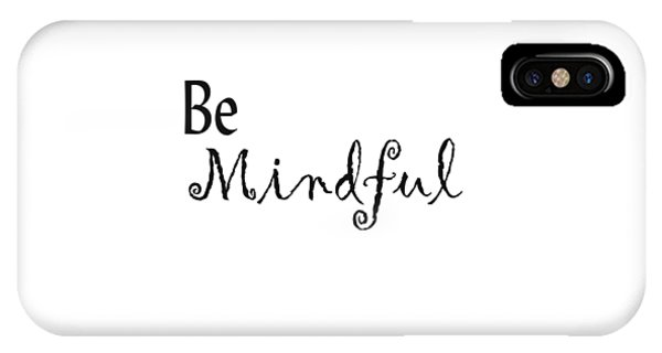 Be Mindful IPhone Case