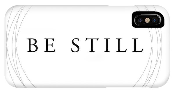 Be Still - Minimalist Scripture Print IPhone Case