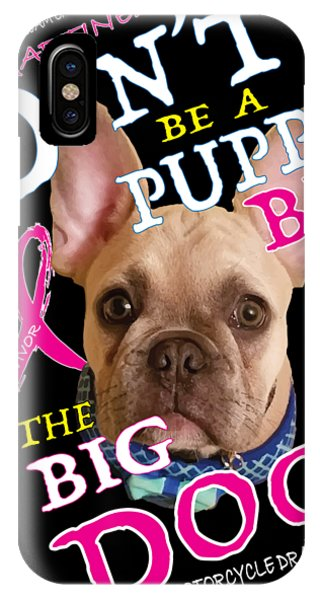 Be The Big Dog IPhone Case