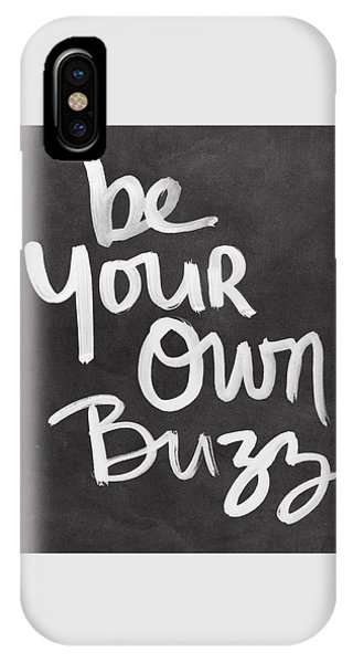 Typography iPhone Case - Be Your Own Buzz Black White- Art By Linda Woods by Linda Woods