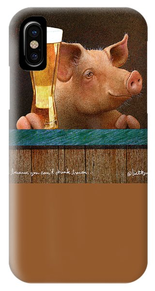 Beer ... Because You Can't Drink Bacon... IPhone Case
