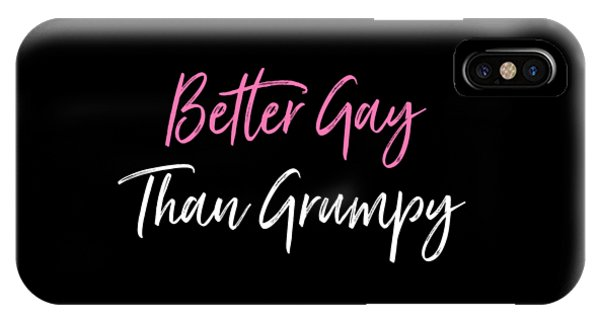 Better Gay Than Grumpy IPhone Case