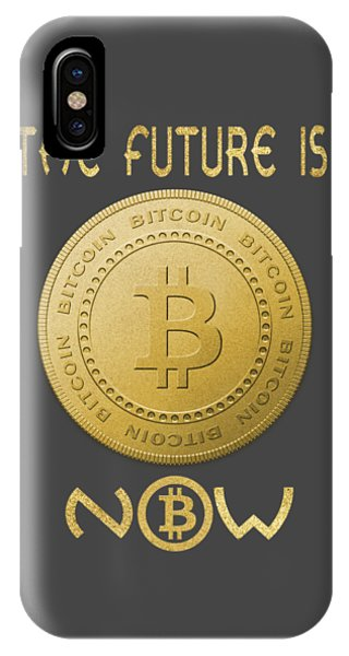 IPhone Case featuring the digital art Bitcoin Symbol Logo The Future Is Now Quote Typography by Georgeta Blanaru