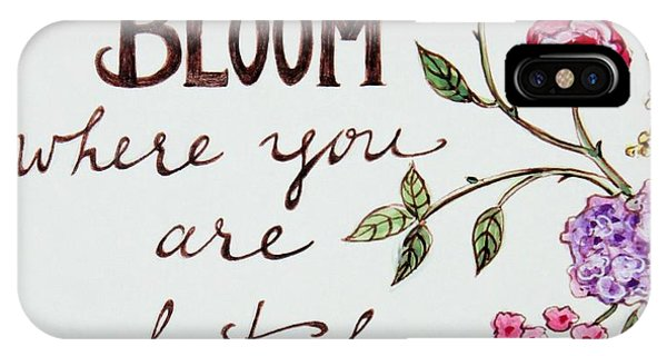 Gardens iPhone Case - Bloom Where You Are Planted by Elizabeth Robinette Tyndall