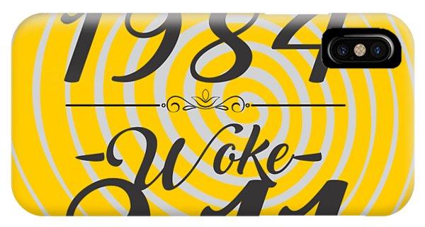 Born Into 1984 - Woke 9.11 IPhone Case