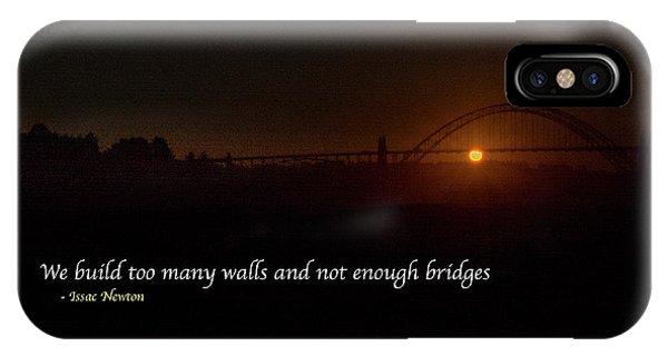 Bridges Not Walls IPhone Case