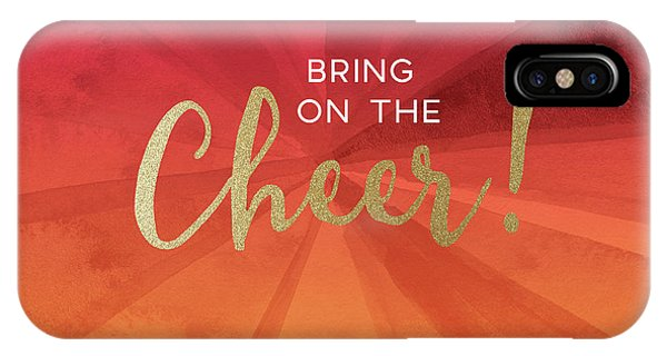 Typography iPhone Case -  Bring On The Cheer -art By Linda Woods by Linda Woods