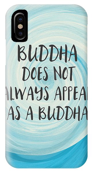 Inspirational iPhone Case - Buddha Does Not Always Appear As A Buddha-zen Art By Linda Woods by Linda Woods