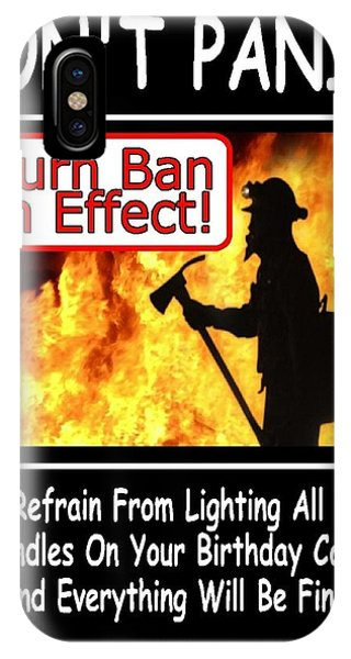 Burn Ban In Effect IPhone Case