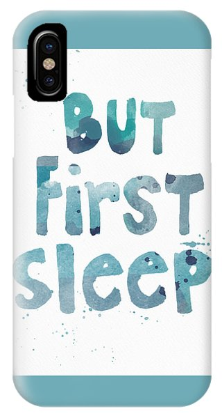But First Sleep IPhone Case