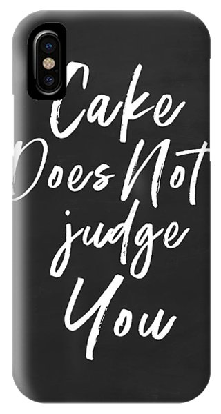 Cake iPhone Case - Cake Does Not Judge- Art By Linda Woods by Linda Woods