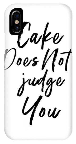 Cake iPhone Case - Cake Does Not Judge White- Art By Linda Woods by Linda Woods
