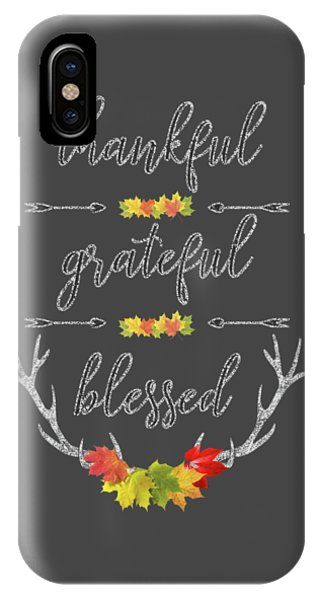 IPhone Case featuring the digital art Chalkboard Handwriting Thankful Grateful Blessed Fall Thanksgiving by Georgeta Blanaru